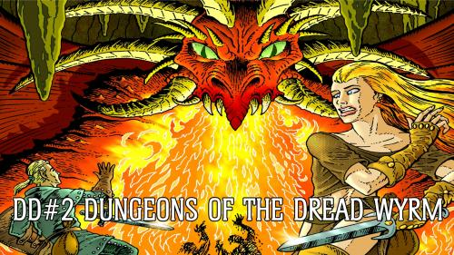 Dungeon Delve #2: Dungeons of the Dread Wyrm