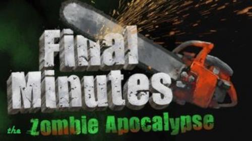 Final Minutes, the Zombie Apocalypse
