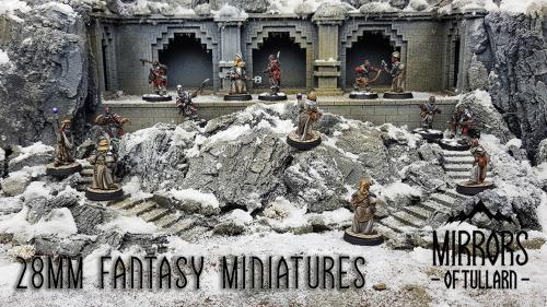 Mirrors of Tullarn - 28mm Fantasy Wargaming Miniatures