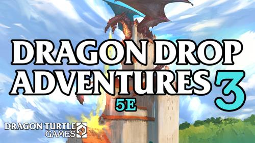 Dragon Drop Adventures 5e Vol. 3