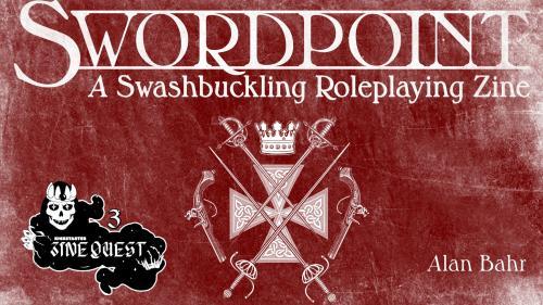 Swordpoint: A Swashbuckling Zine [ZineQuest3]